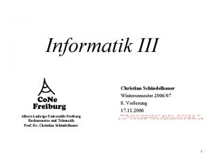 Informatik III Christian Schindelhauer Wintersemester 200607 8 Vorlesung