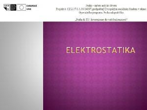 Dva druhy kladn zporn Elektroskop princip odpuzovn stic
