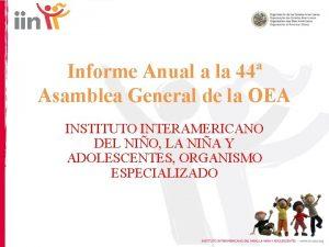 Informe Anual a la 44 Asamblea General de
