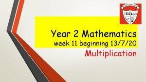 Year 2 Mathematics week 11 beginning 13720 Multiplication