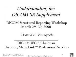 Understanding the DICOM SR Supplement DICOM Structured Reporting