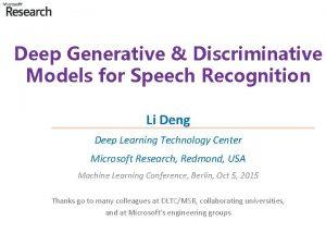 Deep Generative Discriminative Models for Speech Recognition Li