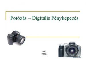 Fotzs Digitlis Fnykpezs NP 2005 Fotogrfiai alapfogalmak hagyomnyos