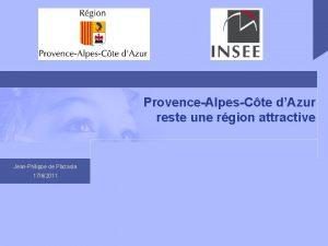 ProvenceAlpesCte dAzur reste une rgion attractive JeanPhilippe de