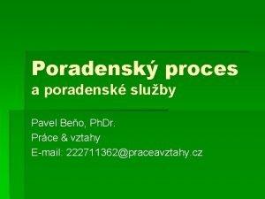 Poradensk proces a poradensk sluby Pavel Beo Ph