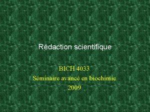 Rdaction scientifique BICH 4033 Sminaire avanc en biochimie