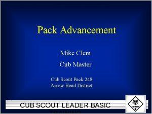 Pack Advancement Mike Clem Cub Master Cub Scout