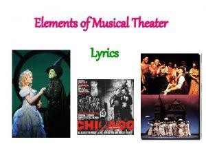 Elements of Musical Theater Lyrics A theater lyric