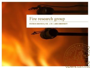 Fire research group PATRICK VAN HEES FSE LTH