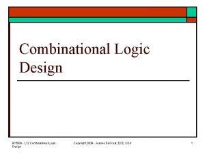 Combinational Logic Design 91509 L 12 Combinational Logic