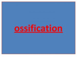 ossification Ossification primaire partir dun tissu conjonctifossification de