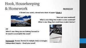 Hook Housekeeping Homework MONDAY A brand new week