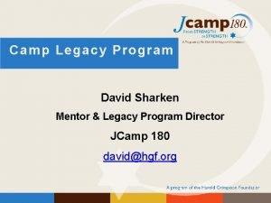 Camp Legacy Program David Sharken Mentor Legacy Program