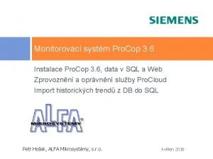 Monitorovac systm Pro Cop 3 6 Instalace Pro