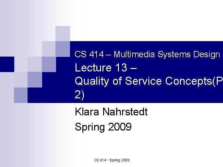 CS 414 Multimedia Systems Design Lecture 13 Quality