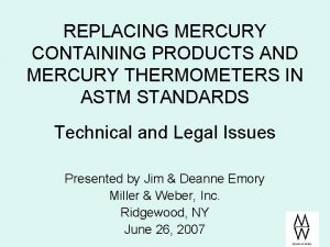 REPLACING MERCURY CONTAINING PRODUCTS AND MERCURY THERMOMETERS IN