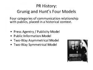 PR History Grunig and Hunts Four Models Four