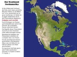 Der Kontinent Nordamerika ist der drittgrsste Kontinent der