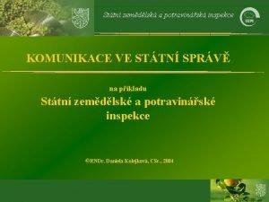 Sttn zemdlsk a potravinsk inspekce KOMUNIKACE VE STTN