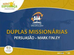 DUPLAS MISSIONRIAS PERSUASO MARK FINLEY George Whitfield Uma