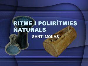 RITME I POLIRTMIES NATURALS SANTI MOLAS Joc Infantil