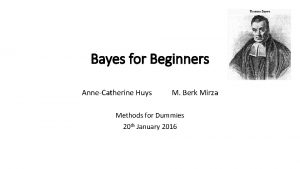Bayes for Beginners AnneCatherine Huys M Berk Mirza