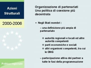 Azioni Strutturali 2000 2006 Organizzazione di partenariati Una