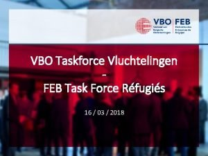 VBO Taskforce Vluchtelingen FEB Task Force Rfugis 16