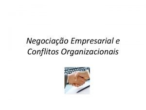 Negociao Empresarial e Conflitos Organizacionais Os conflitos nas