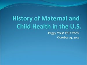 History of Maternal and Child Health in the