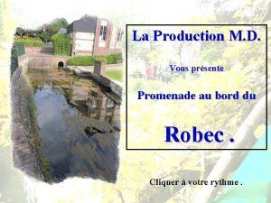 La Production M D Vous prsente Promenade au