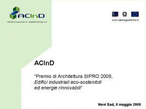 ACIn D Premio di Architettura SIPRO 2008 Edifici