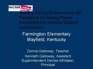 Building Strong Relationships with Families Increasing Parent Involvement