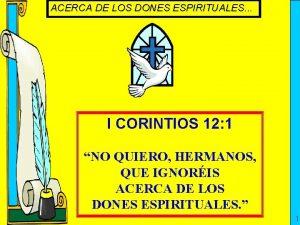 ACERCA DE LOS DONES ESPIRITUALES I CORINTIOS 12