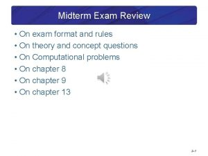 Midterm Exam Review On exam format and rules