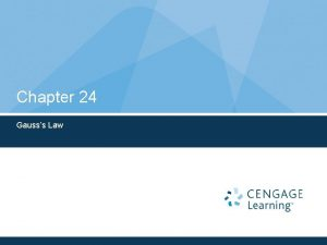 Chapter 24 Gausss Law Gauss Law can be