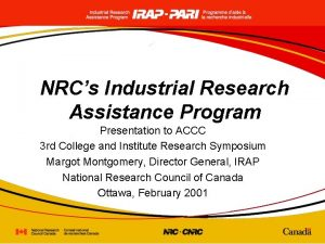 NRCs Industrial Research Assistance Program Presentation to ACCC