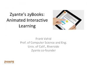 Zyantes zy Books Animated Interactive Learning Frank Vahid
