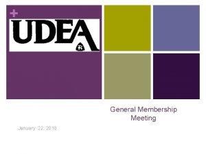 General Membership Meeting January 22 2018 General Membership