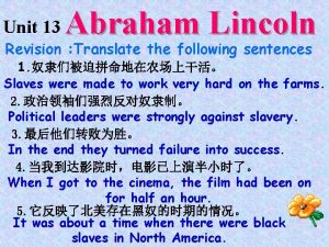 Unit 13 Abraham Lincoln Revision Translate the following