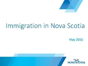Immigration in Nova Scotia May 2016 Pathways to