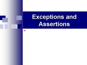 Exceptions and Assertions Syntax Errors Runtime Errors and