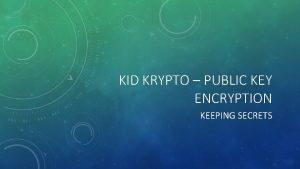 KID KRYPTO PUBLIC KEY ENCRYPTION KEEPING SECRETS ENCRYPTION