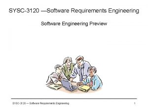 SYSC3120 Software Requirements Engineering Software Engineering Preview SYSC3120