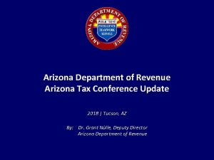 Arizona Department of Revenue Arizona Tax Conference Update