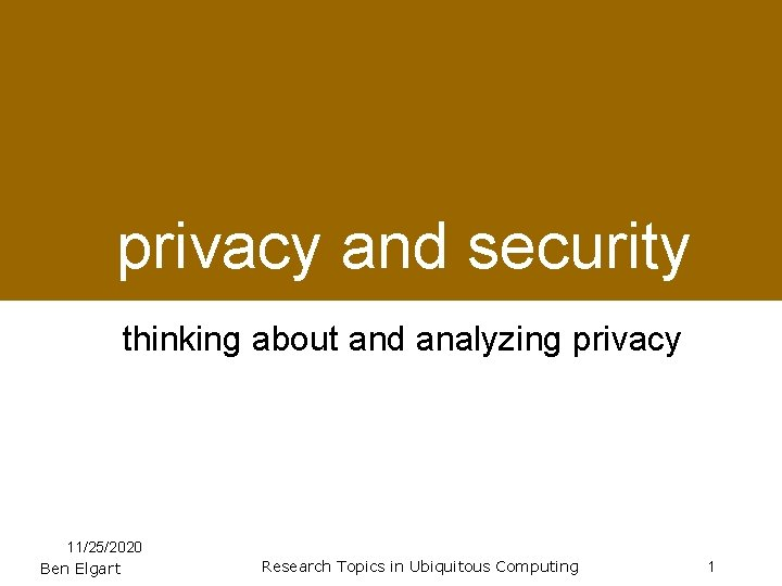 Privacy and Security Thinking About and Analyzing Privacy