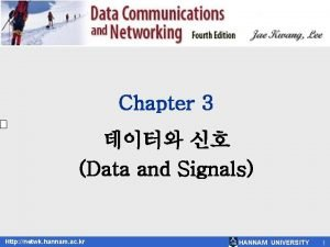 Chapter 3 Data and Signals Http netwk hannam