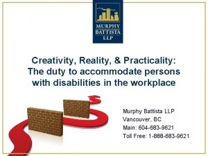 Creativity Reality Practicality The duty to accommodate persons