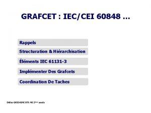 GRAFCET IECCEI 60848 Rappels Structuration Hirarchisation lments IEC
