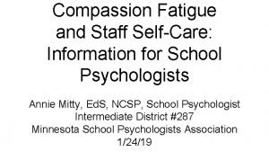 Compassion Fatigue and Staff SelfCare Information for School